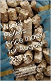 Wood Pellets Price Index for August 2014: Freight Rate for Bulk Shipments Based on Baltic Exchange...
