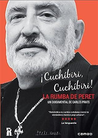 ¡Cuchíbiri, cuchíbiri! La rumba de Peret [DVD]