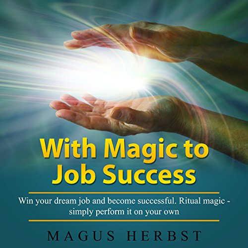 With Magic to Job Success audiobook cover art