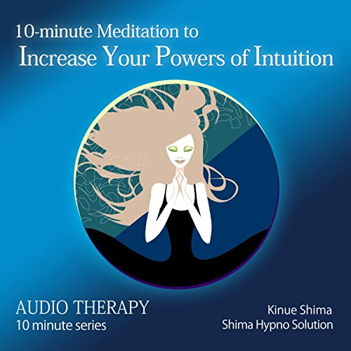 『10-minute Meditation to Increase Your Powers of Intuition』のカバーアート