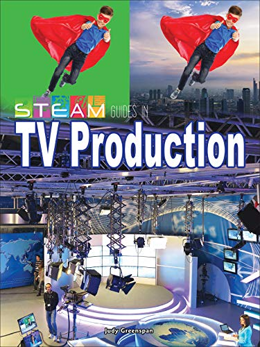 STEAM Guides in TV Production (STEAM Every Day) (English Edition)