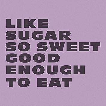 Like Sugar - EP