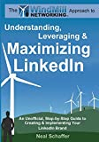 Windmill Networking: Understanding, Leveraging & Maximizing LinkedIn: An Unofficial, Step-by-Step Guide to...