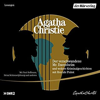 Der verschwundene Mr. Davenheim und weitere Kriminalgeschichten mit Hercule Poirot                   By:                                                                                                                                 Agatha Christie                               Narrated by:                                                                                                                                 Martin Brambach,                                                                                        Michael Schenk,                                                                                        Heinz Schimmelpfennig,                   and others                 Length: 3 hrs and 5 mins     Not rated yet     Overall 0.0
