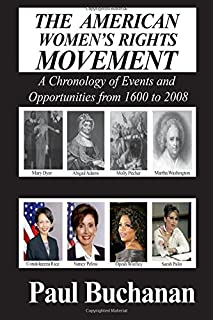American Women's Rights Movement: A Chronology of Events and of Opportunities from 1600 to 2008