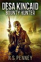 Desa Kincaid - Bounty Hunter: Premium Hardcover Edition