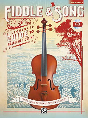 Fiddle & Song, Book 1: A Sequenced Guide to American Fiddling (incl. CD): A Sequenced Guide to American Fiddling (Violin), Book & CD