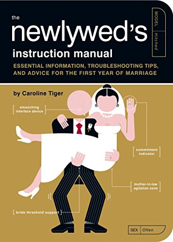 The Newlywed's Instruction Manual: Essential Information, Troubleshooting Tips, and Advice for the First Year of Marriage (Owner's and Instruction Manual)