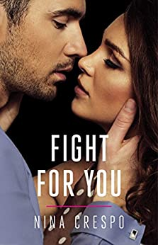 Fight for You (The Kingman Brothers Book 2) by [Nina Crespo]