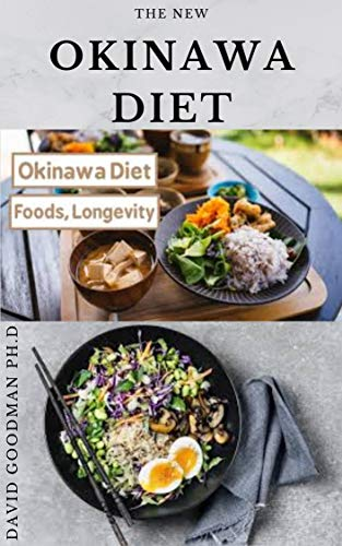 The OKINAWA DIET: The Longevity Diet: Delicious Recipes To Make You Live Long and To Healthy Life: Meal Plan and Cookbook Inclusive (English Edition)