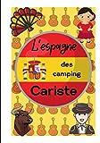 l'espagne de camping cariste: Carnet de voyage en camping car /Parfait complément à votre guide de voyage/ journal de voyage à completer /partez découvrir l'ESPAGNE