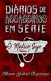 O Médico Sujo (Diários de Assassinos em Série Livro 1)