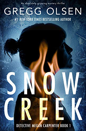 Snow Creek: An absolutely gripping...
