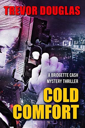 Cold Comfort (Bridgette Cash Mystery Thriller Book 1) (English Edition)