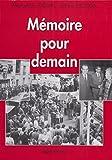 Mémoire pour demain : L'action et les luttes des militants communistes à travers le nom des cellules de la section de Villejuif du Parti communiste français (French Edition)