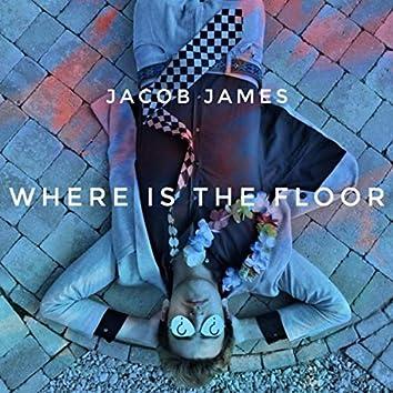 Where Is The Floor
