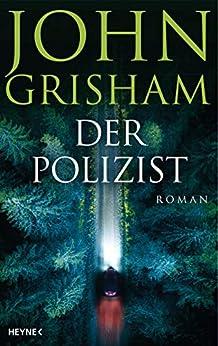 Der Polizist: Roman (German Edition) by [John Grisham, Bea Reiter, Imke Walsh-Araya, Kristiana Dorn-Ruhl]