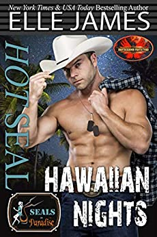 Hot SEAL, Hawaiian Nights: A Brotherhood Protectors Crossover Novel (SEALs in Paradise) by [Elle James, Paradise Authors]