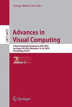 Advances in Visual Computing: 11th International Symposium, Isvc 2015, Las Vegas, Nv, USA, December 14-16, 2015, Proceeding