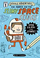 The Search for the Slimy Space Slugs! (Doodle Adventures)