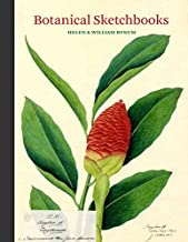 Botanical Sketchbooks: (over 500 years of beautiful botanical sketches by 80 artists from around the world, from Leonardo da Vinci to John Muir)