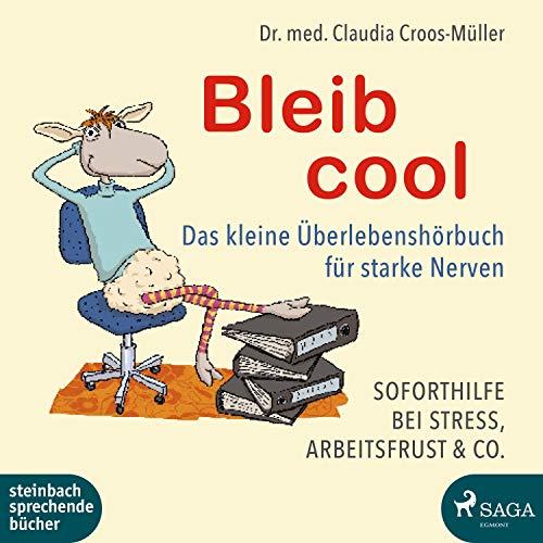 Bleib cool - Das kleine Überlebenshörbuch für starke Nerven Titelbild