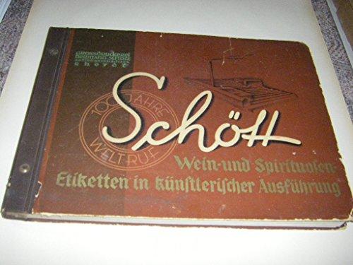Schött Etiketten für Deutsche Weine, Süd Weine, Franz. Weine, Wermutweine. Spirituosen- & Fruchtsaft-Etiketten