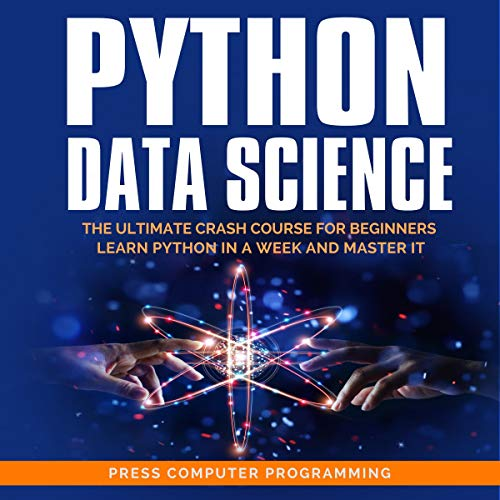 Python Data Science: The Utimate Crash Course for Beginners. Learn Python in a Week and Master It. cover art