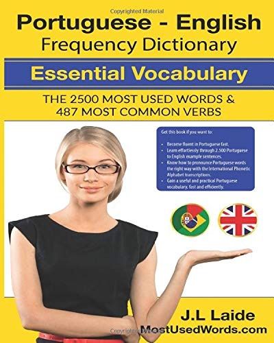 Portuguese English Frequency Dictionary - Essential Vocabulary: 2500 Most Used Words & 487 Most Common Verbs: Volume 1