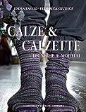 Calze & calzette. Tecniche e modelli