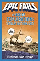 The Age of Exploration: Totally Getting Lost (Epic Fails)