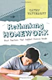 Rethinking Homework: Best Practices That Support Diverse Needs by Vatterott