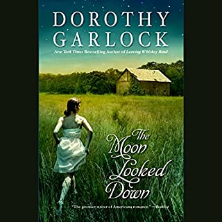 The Moon Looked Down                   By:                                                                                                                                 Dorothy Garlock                               Narrated by:                                                                                                                                 Susanna Burney                      Length: 8 hrs and 55 mins     13 ratings     Overall 4.0