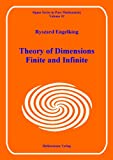 Theory of Dimensions: Finite and Infinite: v. 10 (Sigma Series in Pure Mathematics)