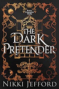 The Dark Pretender (Royal Conquest Book 6) by [Nikki Jefford]
