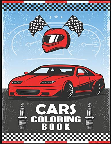 Cars Coloring Book for Kids and Adults: Amazing Coloring Book for Kids and Adults with Beautiful Cars Illustrations - Sport Cars Coloring Book, Racing ... Stress Relieving and Relaxation Coloring Book