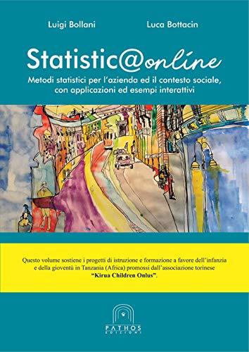 Statistica online. Metodi statistici per l'azienda ed il contesto sociale, con applicazioni ed esempi interattivi
