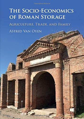 The Socio-Economics of Roman Storage: Agriculture, Trade, and Family