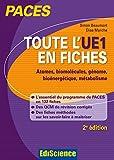 Toute l'UE1 en fiches PACES - Atomes, biomolécules, génome, bioénergétique, métabolisme - Ediscience - 01/07/2015