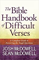 The Bible Handbook of Difficult Verses (McDowell Apologetics Library)