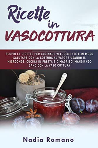 RICETTE IN VASOCOTTURA: Scopri le ricette per cucinare velocemente e in modo salutare con la cottura al vapore usando il microonde. Cucina in fretta e dimagrisci mangiando sano con la vaso cottura