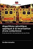 Algorithme génétique appliqué à la localisation d'une ambulance: Étude de cas de la métropole de Kumasi au Ghana
