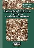 Histoire des aventuriers, des flibustiers et des boucaniers d'Amérique - PRNG éditions - 20/05/2017