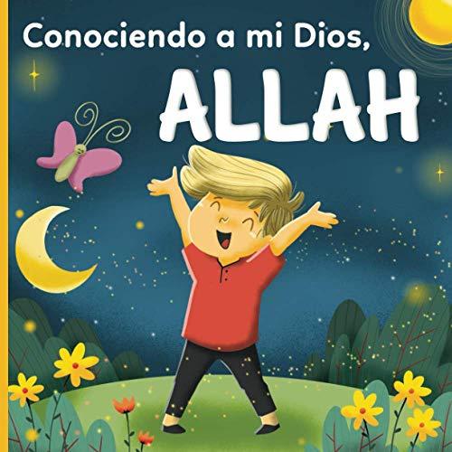Conociendo a mi Dios, Allah:: un libro islámico para niños que se preguntan