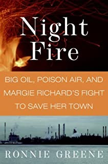 Night Fire: Big Oil, Poison Air, and Margie Richard's Fight to Save Her Town (English Edition)