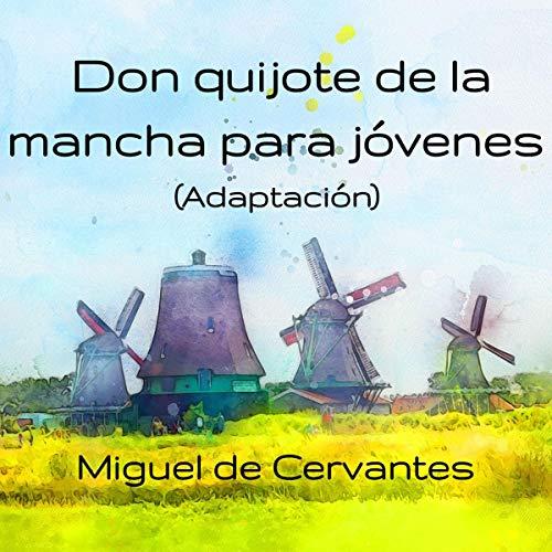 Don quijote de la mancha para jóvenes [Don Quixote of Mancha for Young People] cover art