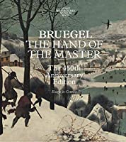 Bruegel: The Hand of the Master; 450th Anniversary Edition