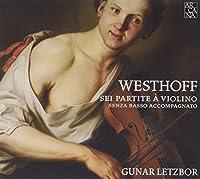 Johann Paul von Westhoff: Sei partita ? violino senza basso accompagnato by Gunar Letzbor (2010-04-13)