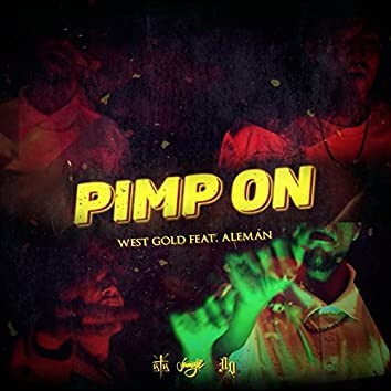 Pimp On (feat. Aleman, Poofer, iQlover, Robot & Jarabe kidd)