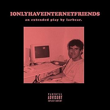 Ionlyhaveinternetfriends